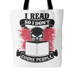 i read so i don't choke people tote bag-For Reading Addicts