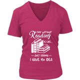 """a day without"" V-neck Tshirt - Gifts For Reading Addicts"