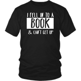 """I Fell Into A Book"" Unisex T-Shirt - Gifts For Reading Addicts"