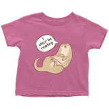 """I otter be reading"" TODDLER TSHIRT"