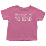 """It's a good day to read"" TODDLER TSHIRT - Gifts For Reading Addicts"
