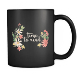 """Time to read""11oz black mug - Gifts For Reading Addicts"