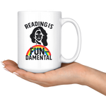 """Reading Is Fundamental""15oz White Mug - Gifts For Reading Addicts"