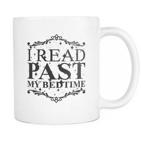 i read past my bedtime mug - Gifts For Reading Addicts