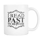i read past my bedtime mug-For Reading Addicts