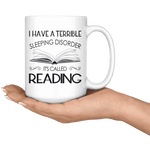"""Sleeping disorder""15oz white mug - Gifts For Reading Addicts"