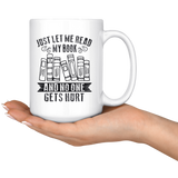 """Just Let Me Read""15oz White Mug - Gifts For Reading Addicts"