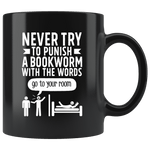 """Punish A Bookworm""11oz Black Mug - Gifts For Reading Addicts"