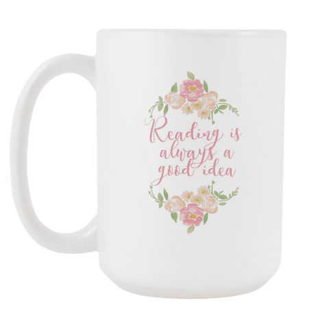 """reading""15oz white mug - Gifts For Reading Addicts"