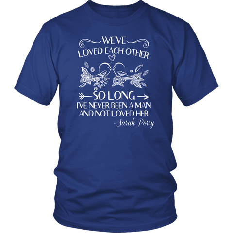 """We've loved each other"" Unisex T-Shirt - Gifts For Reading Addicts"