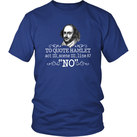 """To Quote Hamlet Act III Scene III Line 87, 'No' "" Unisex T-Shirt - Gifts For Reading Addicts"
