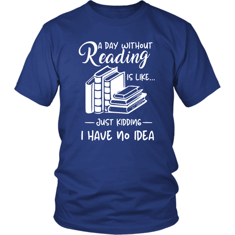 """a day without"" Unisex T-Shirt - Gifts For Reading Addicts"