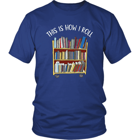 """This is how i roll"" Unisex T-Shirt"