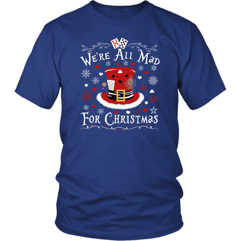"""We're All Mad For Christmas"" Unisex T-Shirt - Gifts For Reading Addicts"