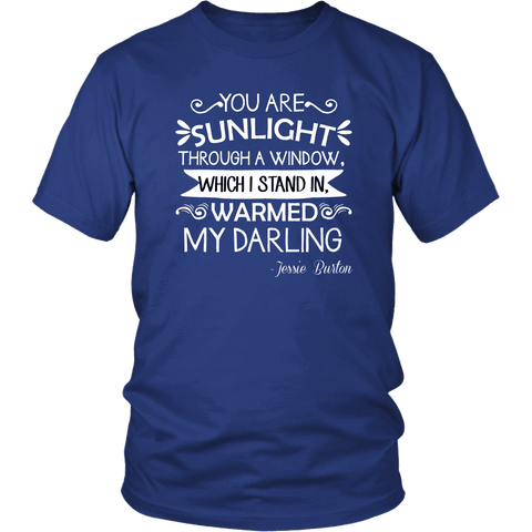 """You are sunlight"" Unisex T-Shirt - Gifts For Reading Addicts"
