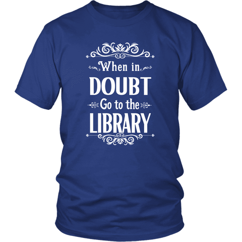 """When in doubt"" Unisex T-Shirt - Gifts For Reading Addicts"