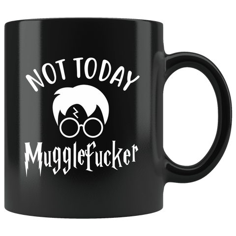 """Not Today""11oz Black Mug - Gifts For Reading Addicts"