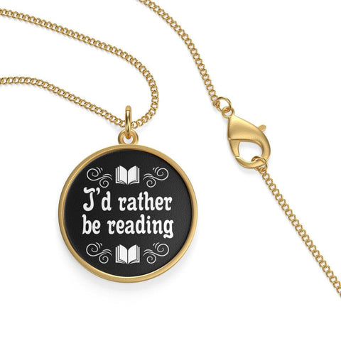 I'd Rather Be Reading Single Loop Necklace - Gifts For Reading Addicts