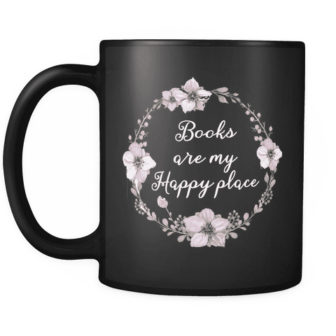 """Happy place""11oz black mug - Gifts For Reading Addicts"