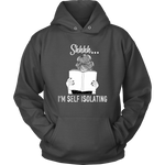 """Shhhh I'm Self Isolating"" Hoodie - Gifts For Reading Addicts"