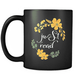 """Just read""11oz black mug - Gifts For Reading Addicts"