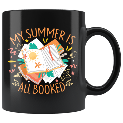 """My Summer Is All Booked""11oz Black Mug - Gifts For Reading Addicts"