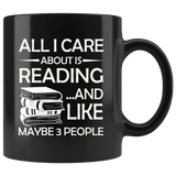 """All I Care About Is Reading""11oz Black mug - Gifts For Reading Addicts"