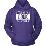"""I Fell Into A Book"" Hoodie - Gifts For Reading Addicts"
