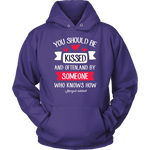 """You should be kissed"" Hoodie - Gifts For Reading Addicts"