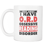 stay away i have O.R.D obsassive reading disorder mug - Gifts For Reading Addicts