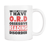 stay away i have O.R.D obsassive reading disorder mug-For Reading Addicts