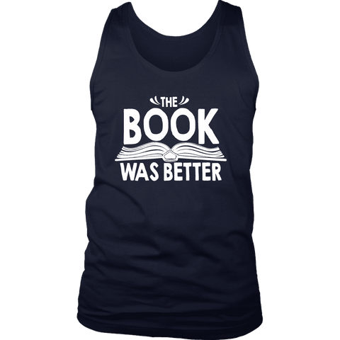 """The Book Was Better"" Men's Tank Top"