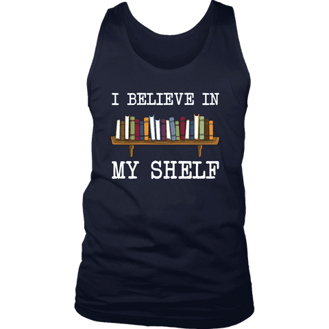 """I believe in my shelf"" Men's Tank Top - Gifts For Reading Addicts"