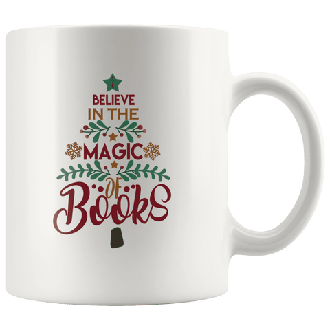 """The magic of books""11oz white mug - Gifts For Reading Addicts"