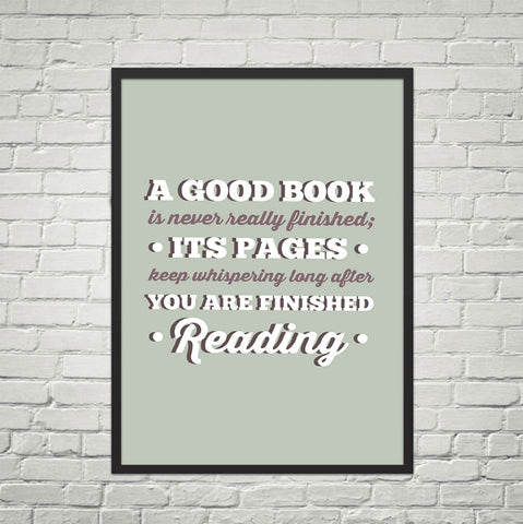 A Good Book Is Never Finished ...-For Reading Addicts