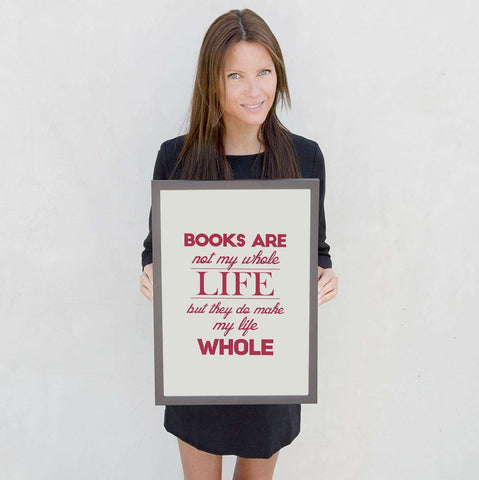 Books Are Not My Whole LIfe But ...-For Reading Addicts