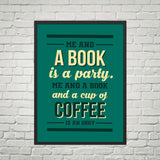 Me & a Book Is a Party ...-For Reading Addicts