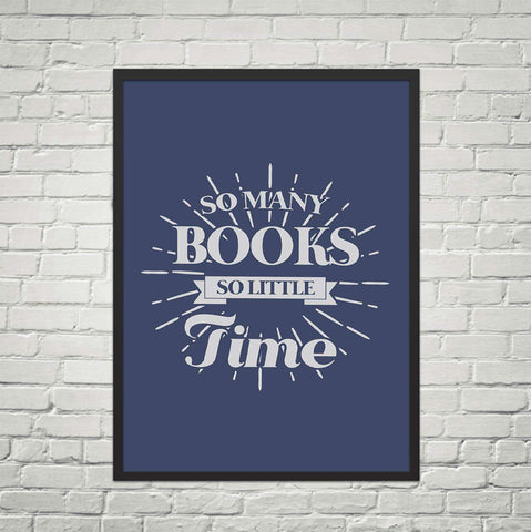 So Many Books So Little Time - Gifts For Reading Addicts