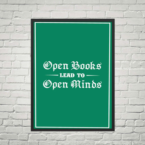 Open Books Lead To Open Minds-For Reading Addicts