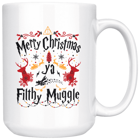 """Ya Filthy Muggle""15oz White Christmas Mug - Gifts For Reading Addicts"