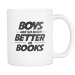 boys are so much better in books mug - Gifts For Reading Addicts