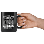 """Just Let Me Read""11oz Black Mug - Gifts For Reading Addicts"