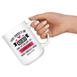 """You should be kissed""15oz white mug - Gifts For Reading Addicts"