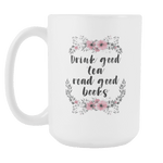 """Good books""15oz white mug - Gifts For Reading Addicts"