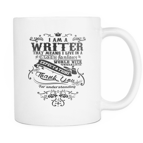 i am a writer that means i live in a crazy fantasy world mug-For Reading Addicts