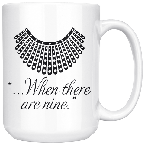 """When there are nine""15oz White Mug - Gifts For Reading Addicts"