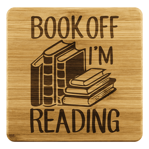 """Book off""Bookish Bamboo Coaster - Gifts For Reading Addicts"