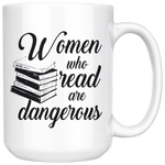 """Women who read""15oz white mug - Gifts For Reading Addicts"