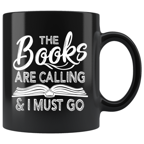 """The Books Are Calling""11oz Black Mug - Gifts For Reading Addicts"