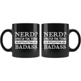 """Nerd?""11oz Black Mug - Gifts For Reading Addicts"